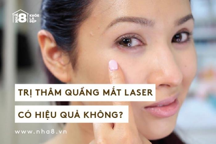 Trị thâm quầng mắt Laser có hiệu quả không